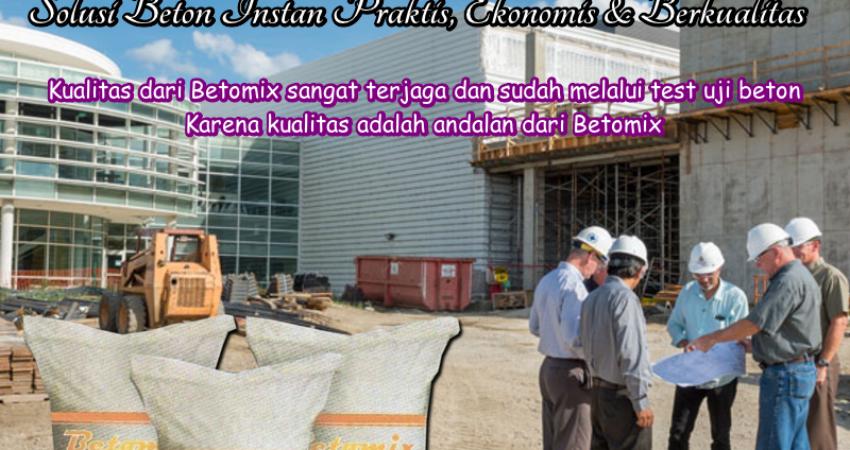 Beton Instan Betomix Solusi Beton Praktis Ekonomis Berkualitas
